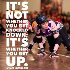 Derby truth ;) Get up and make it fast!  Pictured skaters - (front) Spanish Ass'assin, Grand Prix Madonnas, (back) Tess Tackles, Devil's Night Dames - Detroit Derby Girls