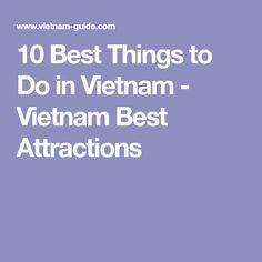 10 Best Things to Do in Vietnam - Vietnam Best Attractions