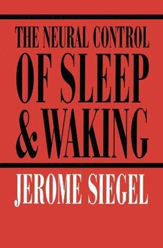 The Neural Control of Sleep and Waking by Jerome Siegel. $37.81. 229 pages. Publisher: Springer; 1 edition (October 1, 2002)