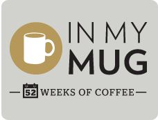 Steve Leighton's awesome In My Mug weekly video coffee blog.