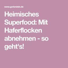 Heimisches Superfood: Mit Haferflocken abnehmen - so geht's!