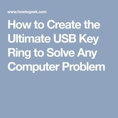 How to Create the Ultimate USB Key Ring to Solve Any Computer Problem - Windows 10 - Technologie Computer Diy, Computer Projects, Computer Lessons, Technology Lessons, Computer Repair, Computer Technology, Computer Programming, Computer Science, Computer Hacking
