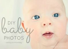 Crazy Wonderful: DIY baby photos and editing tutorial - good portrait and editing (in picmonkey) tips - not just for babies