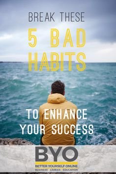Break These 5 Bad Habits to Enhance Your Success - Below are 5 bad habits that are pretty common amongst people. The majority will never change these, however if you're focussed on your success, you'll make sure you don't do any of these things. Building A Business, Never Change, Achieve Success, What It Takes, Career Education, Bad Habits, Mistakes, Personal Development, Affirmations