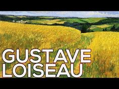 Gustave Loiseau: A collection of 564 works (HD) - YouTube