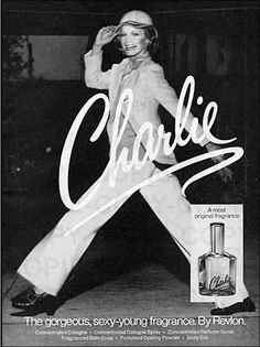 """Now, I didn't wear this, but it was everywhere. Who didn't want to be all sassy satiny Shelley Hack at that moment? Plus, one of the greatest commercials ever made.  Sing it with me: """"kinda young, kinda now, Charlie, kinda free kinda WOW! Charlie""""  http://tinyurl.com/m6lqbn"""