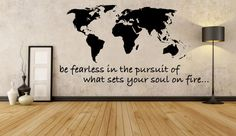 World Map Decal - Be Fearless In The Pursuit Of What Sets Your Soul On Fire - Wall Art - Home Decor - Travel - Adventure - Wanderlust - Maps