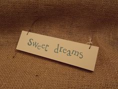 Cream Wooden Sweet Dreams Chic Small Sign, £3.95 Wall Signs, Sweet Dreams, Place Card Holders, Cream, Chic, How To Make, Wall Plaques, Creme Caramel, Shabby Chic