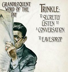 Trinkle --- Secretly Listen to Conversation; to Eavesdrop- T Wright's 'Dictionary of Obsolete Provincial English', 1857 Unusual Words, Weird Words, Rare Words, Unique Words, Powerful Words, Beautiful Words, Fancy Words, Big Words, Words To Use