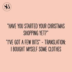 Shopping Quotes, Latest Fashion, Fashion Trends, Christmas Shopping, Funny Quotes, Facebook, Funny Phrases, Hilarious Quotes, Humorous Quotes