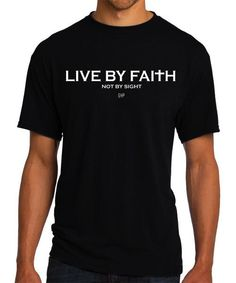 Live By Faith Not By Sight - Christian T-Shirt - Christian Apparel - Faith Shirt - Religious Shirt by GoYePreach on Etsy https://www.etsy.com/listing/200771700/live-by-faith-not-by-sight-christian-t