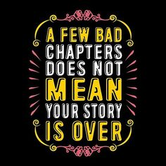 A few bad chapters do not mean your story is over