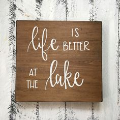 Life is Better At The Lake - Wood Sign | Custom Wood Sign | Hand Painted Sign | Lake Sign | Lake House Decor | Cabin Sign | Rustic Sign by palaceandjames on Etsy https://www.etsy.com/listing/488293205/life-is-better-at-the-lake-wood-sign