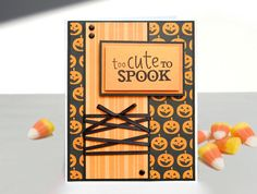 Handmade Halloween Card  Too Cute To Spook