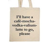 I'll have a café-mocha-vodka-valium-latte to go, please  @Katie Kimball