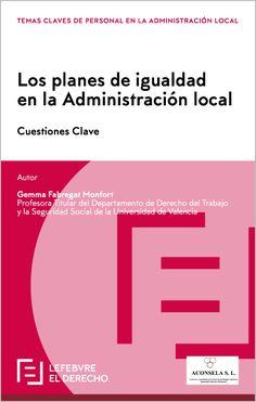 Los Planes de Igualdad en la Administración Local : cuestiones clave / Gemma Fabregat Monfort