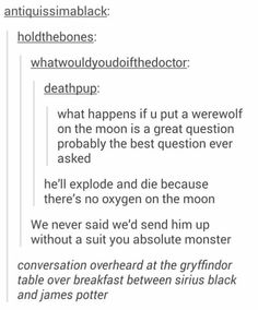 What happens if you put a werewolf on the moon? LMAO
