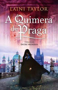 Morrighan: Opinião: A Quimera de Praga (Entre Mundos #1), de Laini Taylor