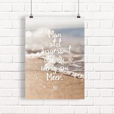 """""""Man sitzt insgesamt viel zu wenig am Meer."""" XXL Poster >>"""