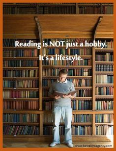 Reading is NOT just a hobby. It's a lifestyle.