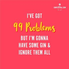 The weekend is officially over folks! Monday is definitely one of the 99 problems so just sit back relax sip your G&T and forget them all! What are you drinking tonight? Gin Quotes, Gin Festival, Gin Tasting, 99 Problems, Liquor Store, Sit Back And Relax, Wine Drinks, Favorite Quotes, Blues