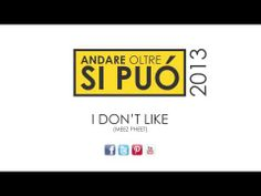 I don't like it (Meez Pheet) - sezione musica Andare oltre si può 2013 www.andareoltresipuo.it