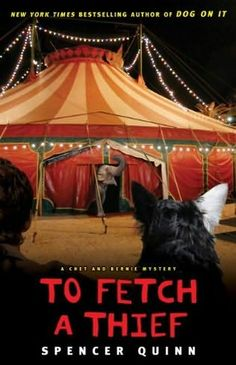 in so many words...: Monday Review: TO FETCH A THIEF by Spencer Quinn. If you love dogs (and who doesn't?) don't miss this quirky, wonderful mystery.