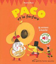 Paco et la fanfare - Mes petits livres sonores - Gallimard Jeunesse Musique - GALLIMARD JEUNESSE - Site Gallimard