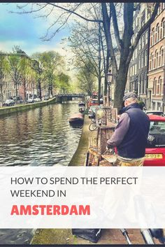 Romantic Canals, cheese, and amazing scenery are what Amsterdam is known for. Use this weekend guide to plan out the perfect non-touristy weekend in beautiful Amsterdam.