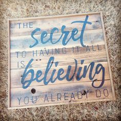 The Secret To Having It All Is Believing You Already Do sign/Wall Art/Fixer Upper Style / Wood Sign/Rustic/Hand painted/Farmhouse/30 x 30 by mangoseedmarketplace on Etsy