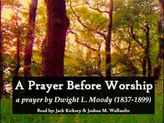 A Prayer Before Worship By D.L. Moody