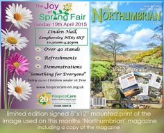 One of the raffle prizes (amongst many others) at Sunday's 'Joy of Spring fair ' at Linden Hall is a limited edition signed mounted print of the image used for the front page of the current 'Northumbrian' magazine. I'll include a copy of the magazine too. Its a great event for a great charity 10:30-4:30, hope to see you there....