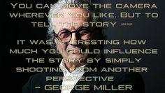Film Director Quotes - George Miller - Movie Director Quotes - #GeorgeMiller #madmax