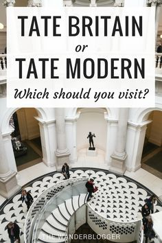 Tate Britain Or Tate Modern: Which Should You Visit?