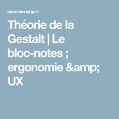 Théorie de la Gestalt | Le bloc-notes ; ergonomie & UX