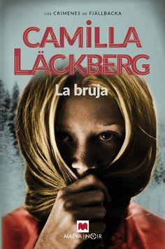 """El próximo 1 llegará la décima aventura de la serie Fjällbacka titulada """"La bruja"""", la novela más esperada y ambiciosa de Camilla Läckberg."""
