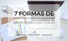 7 formas de ganar dinero con tu blog - 7 Ways to make money with your blog #blog #blogger #blogging   Alexxa 26 Blog