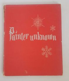 Painter-Unknown-by-Elmira-Grogan-Privately-Printed-1950-Hardcover