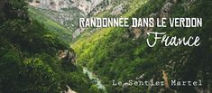 La plus belle rando du Verdon Week End France, Grand Canyon, Les Cascades, Parc National, Travel Advice, Provence, Camping, Mountains, Blog