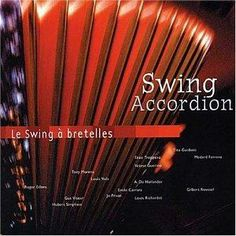 I LOVE THIS!! | Swing Accordion 'Serenade' by Louis Richardet, et al | Pandora Internet Radio