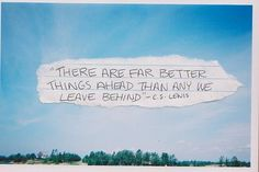 There are far better things ahead...