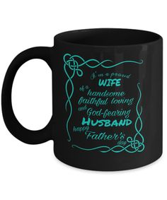I'm a PROUD WIFE of a handsome, faithful, loving and God-fearing HUSBAND!! How about you? Proud Wife, Happy Fathers Day, Handsome, Husband, God, Free Shipping, Mugs, Dios, Tumbler