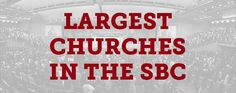 There is at least ONE local church on this list.  Just FYI ~ Largest Churches in the Southern Baptist Convention