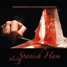 Mastering the Fine Art of Slicing Spanish Ham