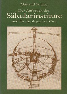 Der Aufbruch der Säkularinstitute und ihr theologischer Ort 1986 * Kirche Moral