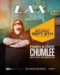 Sat - Pawn Star's CHUMLEE Birthday Celebration at LAX Nightclub. Guest list/Table 'n Bottle service text Karen Pawn Stars, Guest List, Nightclub, Birthday Celebration, Bottle, Celebrities, Table, Movie Posters, Celebs