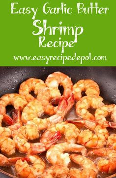 Easy Shrimp Recipe. You will love the garlic butter! Just a few easy steps and ingredients for this incredible dish.