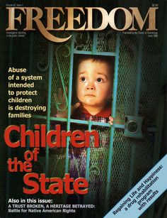 Children of the State: Abuse of a system intended to protect children is destroying families.