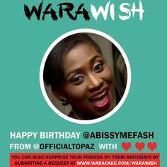 Happy Birthday @abissymefash !!! Have a 'WOWsome' Day!!! With Love from @officialtopaz !! #birthday #warawish