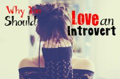 Love This!! :) // Why You Should Love An Introvert <3